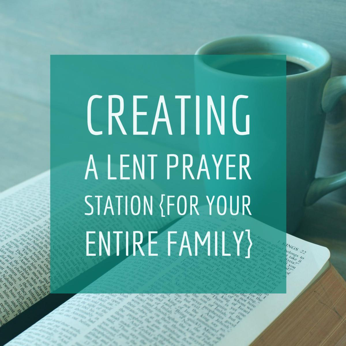 Creating A Lent Prayer Station For Your Entire Family – The Hen House