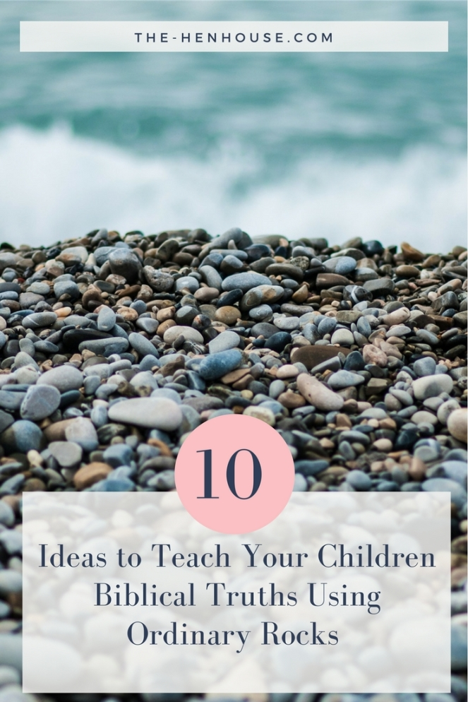 Copy of ideas to teach your children biblical truths using ordinary rocks